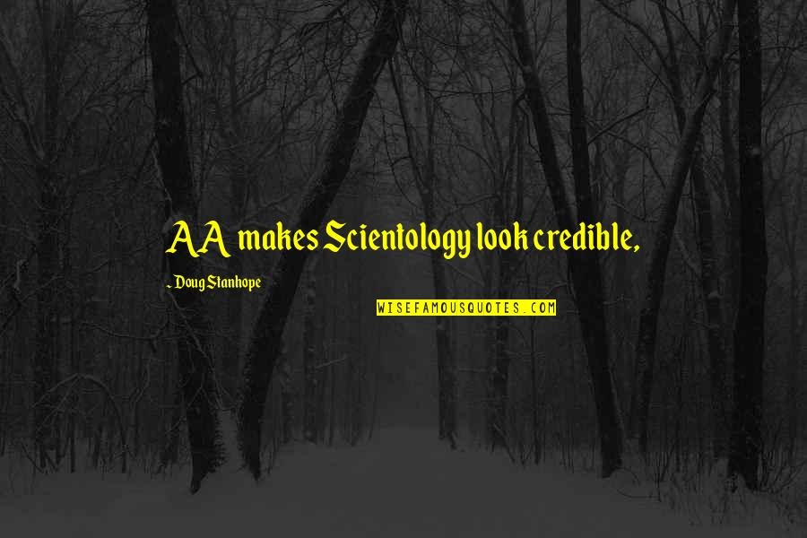 Credible Quotes By Doug Stanhope: AA makes Scientology look credible,