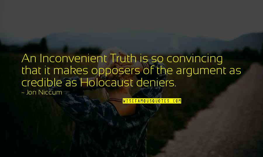 Credible Quotes By Jon Niccum: An Inconvenient Truth is so convincing that it