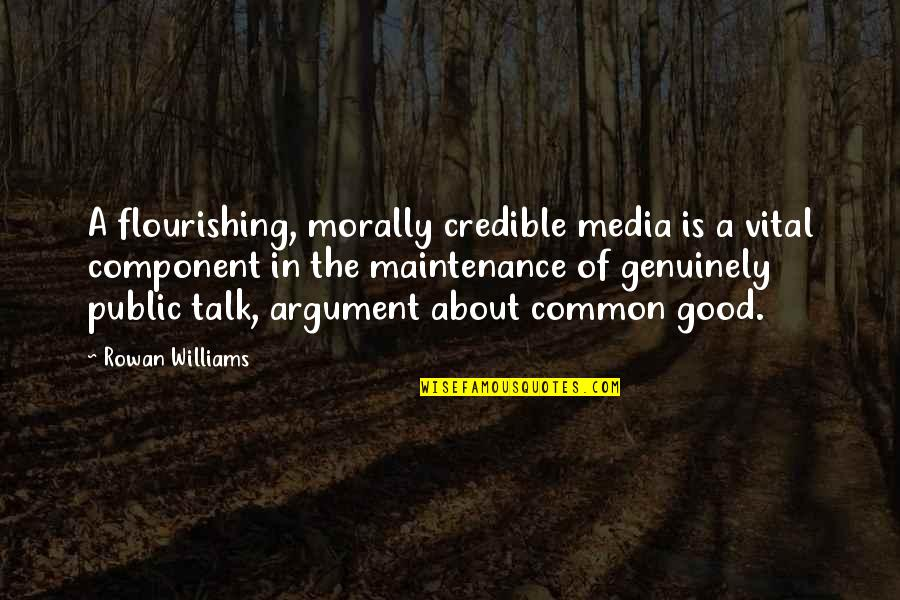 Credible Quotes By Rowan Williams: A flourishing, morally credible media is a vital