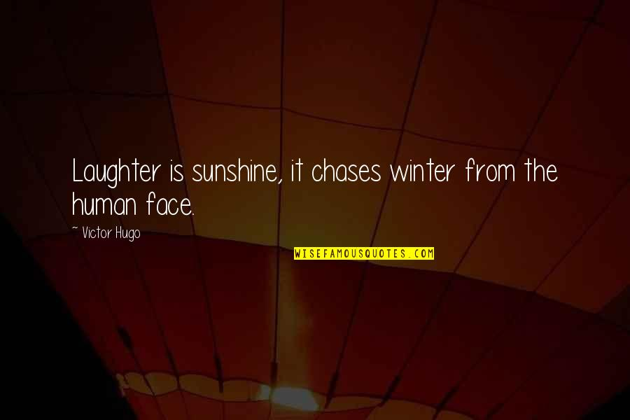 Creed Born To Fight Quotes By Victor Hugo: Laughter is sunshine, it chases winter from the