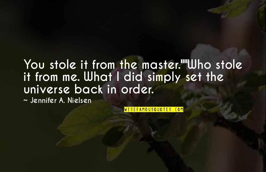"Cregan Quotes By Jennifer A. Nielsen: You stole it from the master.""""Who stole it"