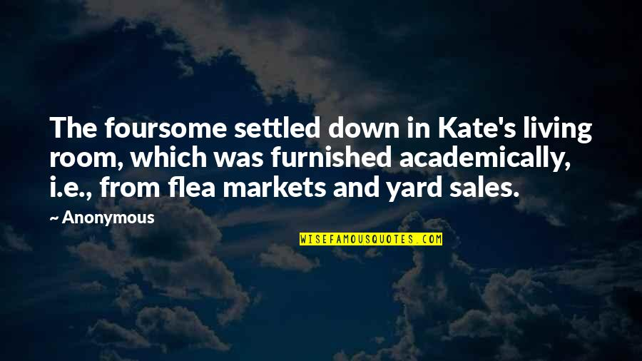 Crenellations Quotes By Anonymous: The foursome settled down in Kate's living room,
