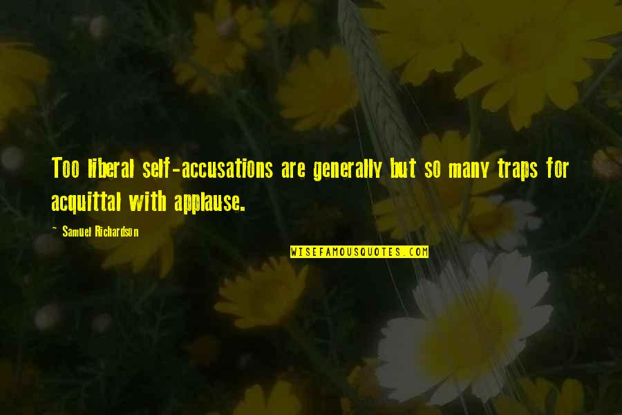 Crenellations Quotes By Samuel Richardson: Too liberal self-accusations are generally but so many