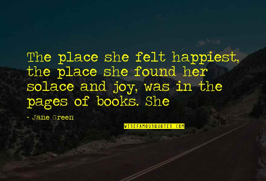Crepuscular Quotes By Jane Green: The place she felt happiest, the place she