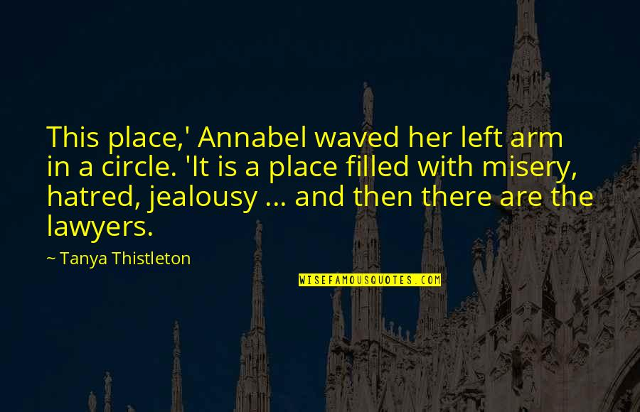 Crime Partners Quotes By Tanya Thistleton: This place,' Annabel waved her left arm in