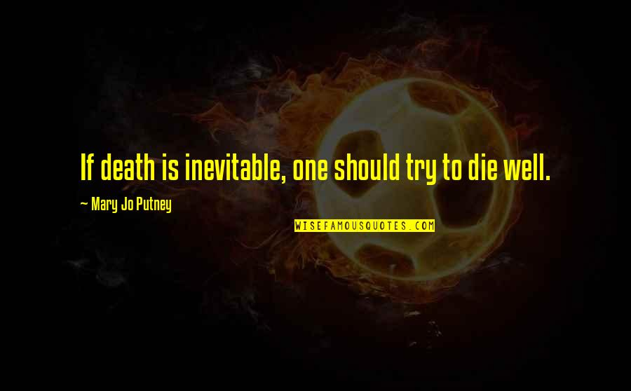 Cristina And Meredith Quotes By Mary Jo Putney: If death is inevitable, one should try to