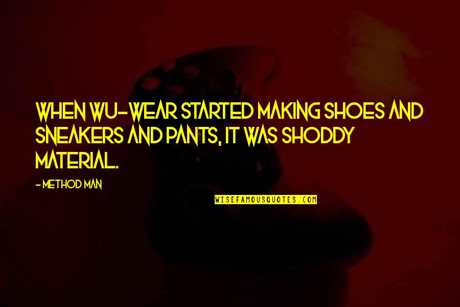 Cristina And Meredith Quotes By Method Man: When Wu-Wear started making shoes and sneakers and