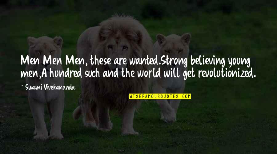 Cristina And Meredith Quotes By Swami Vivekananda: Men Men Men, these are wanted.Strong believing young