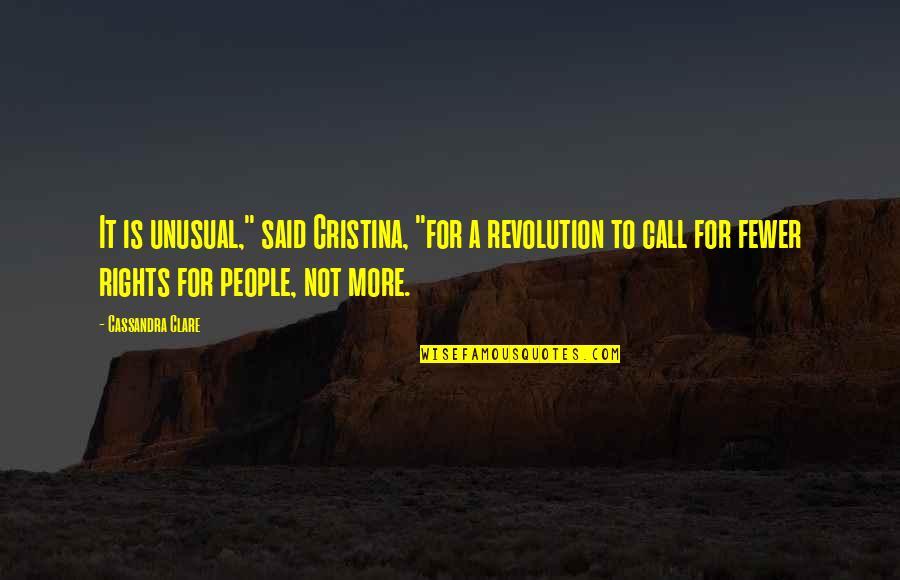 "Cristina Quotes By Cassandra Clare: It is unusual,"" said Cristina, ""for a revolution"