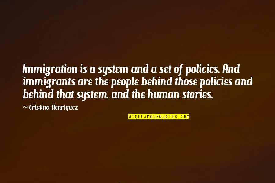 Cristina Quotes By Cristina Henriquez: Immigration is a system and a set of