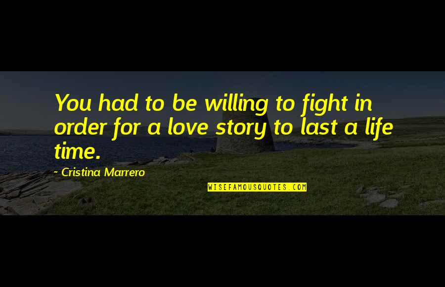 Cristina Quotes By Cristina Marrero: You had to be willing to fight in