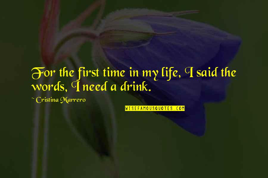 Cristina Quotes By Cristina Marrero: For the first time in my life, I