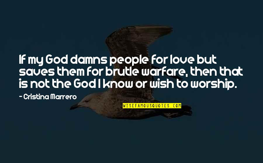 Cristina Quotes By Cristina Marrero: If my God damns people for love but