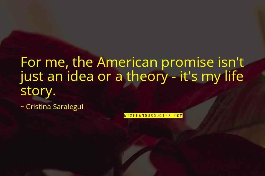 Cristina Quotes By Cristina Saralegui: For me, the American promise isn't just an
