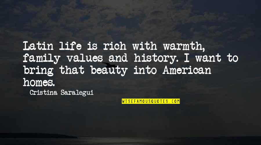Cristina Quotes By Cristina Saralegui: Latin life is rich with warmth, family values