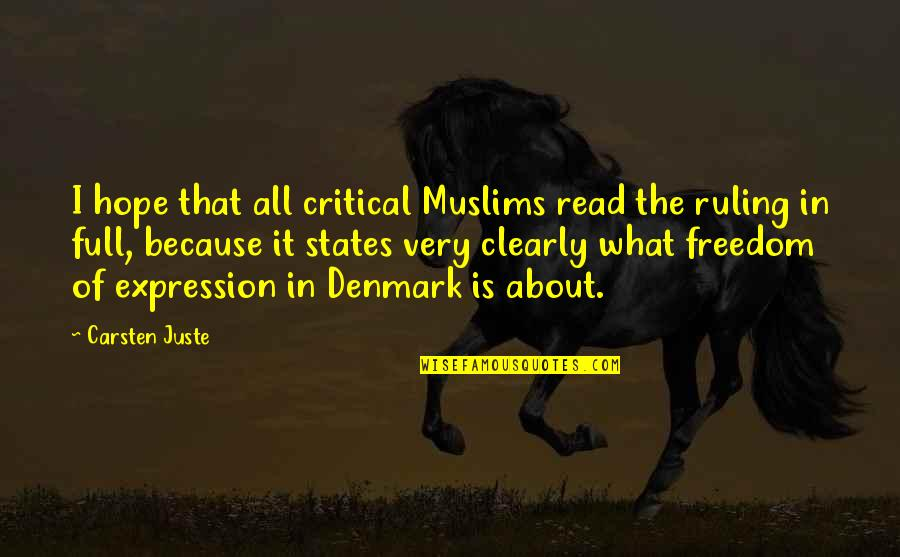 Critical Quotes By Carsten Juste: I hope that all critical Muslims read the