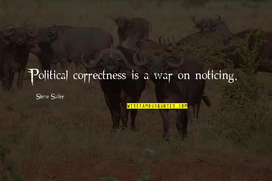 Critical Quotes By Steve Sailer: Political correctness is a war on noticing.