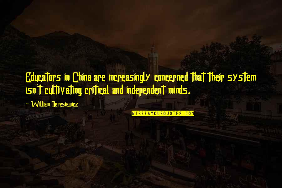 Critical Quotes By William Deresiewicz: Educators in China are increasingly concerned that their
