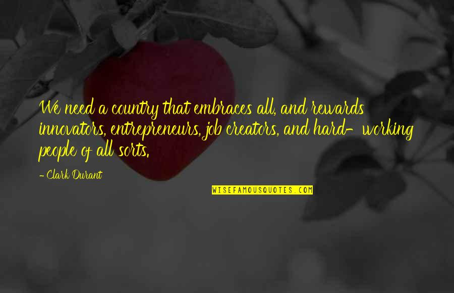 Critically Ill Quotes By Clark Durant: We need a country that embraces all, and