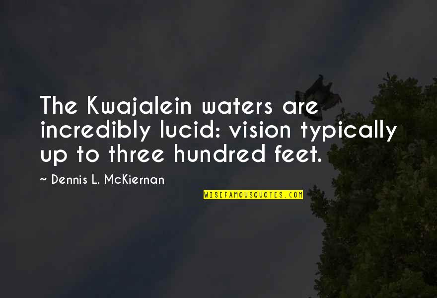 Critically Ill Quotes By Dennis L. McKiernan: The Kwajalein waters are incredibly lucid: vision typically