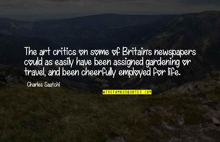 Critics Art Quotes By Charles Saatchi: The art critics on some of Britain's newspapers