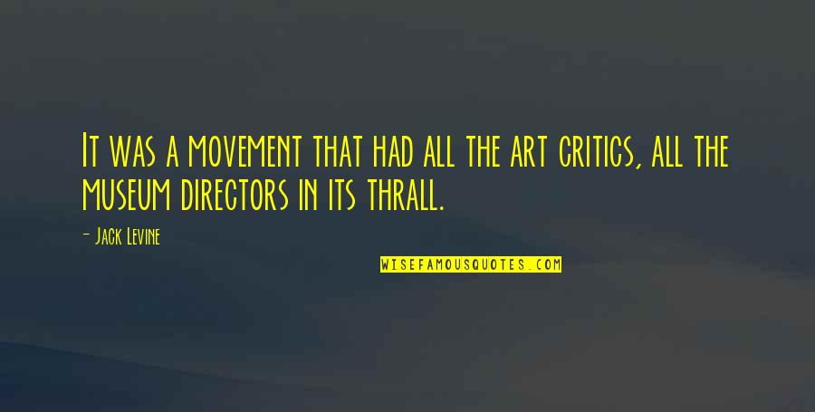 Critics Art Quotes By Jack Levine: It was a movement that had all the