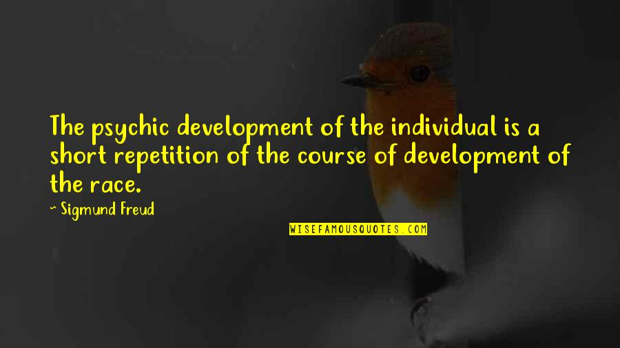 Crocodile Dundee 3 Quotes By Sigmund Freud: The psychic development of the individual is a