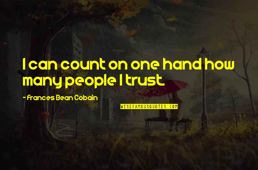 Crocodile Smile Quotes By Frances Bean Cobain: I can count on one hand how many