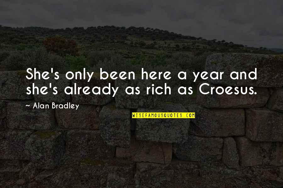 Croesus Quotes By Alan Bradley: She's only been here a year and she's
