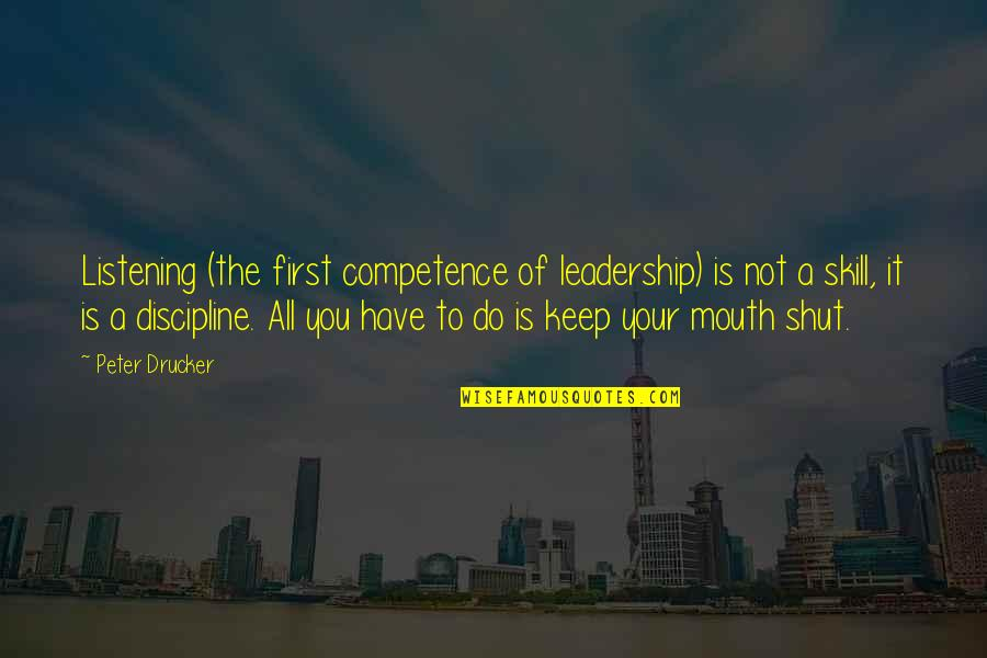 Croesus Quotes By Peter Drucker: Listening (the first competence of leadership) is not