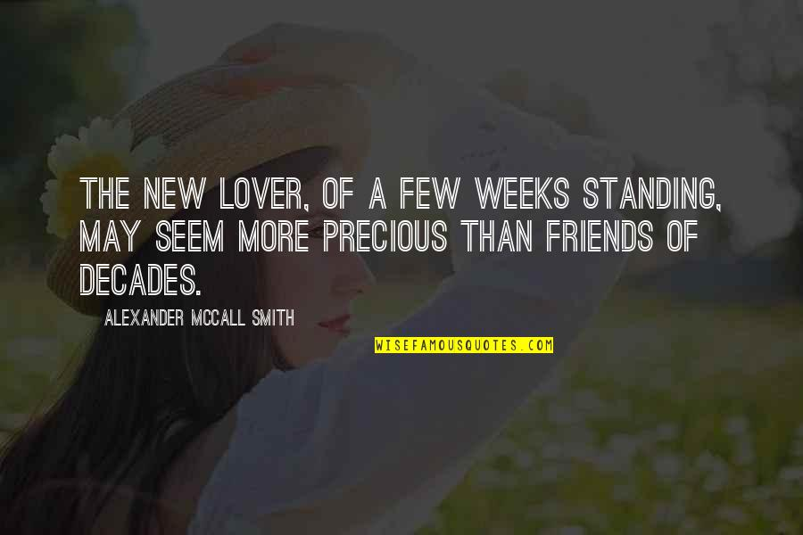 Crooked Cucumber Quotes By Alexander McCall Smith: The new lover, of a few weeks standing,
