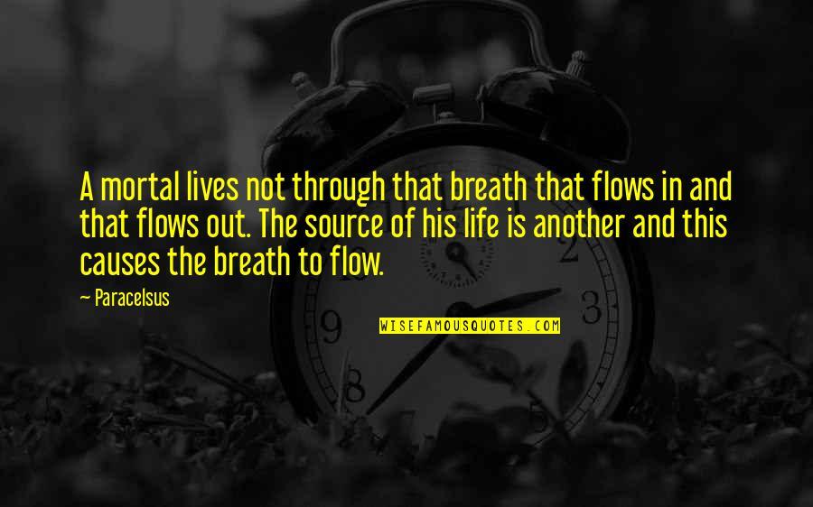 Cross Pendant Quotes By Paracelsus: A mortal lives not through that breath that