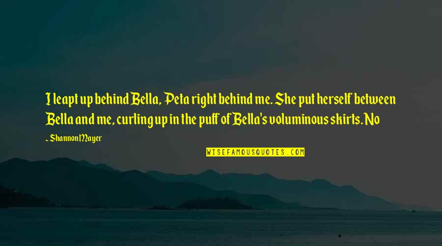 Crossdresser Quotes By Shannon Mayer: I leapt up behind Bella, Peta right behind