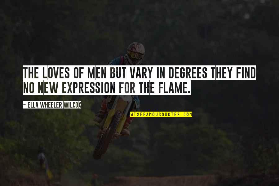 Crow Country Racism Quotes By Ella Wheeler Wilcox: The loves of men but vary in degrees
