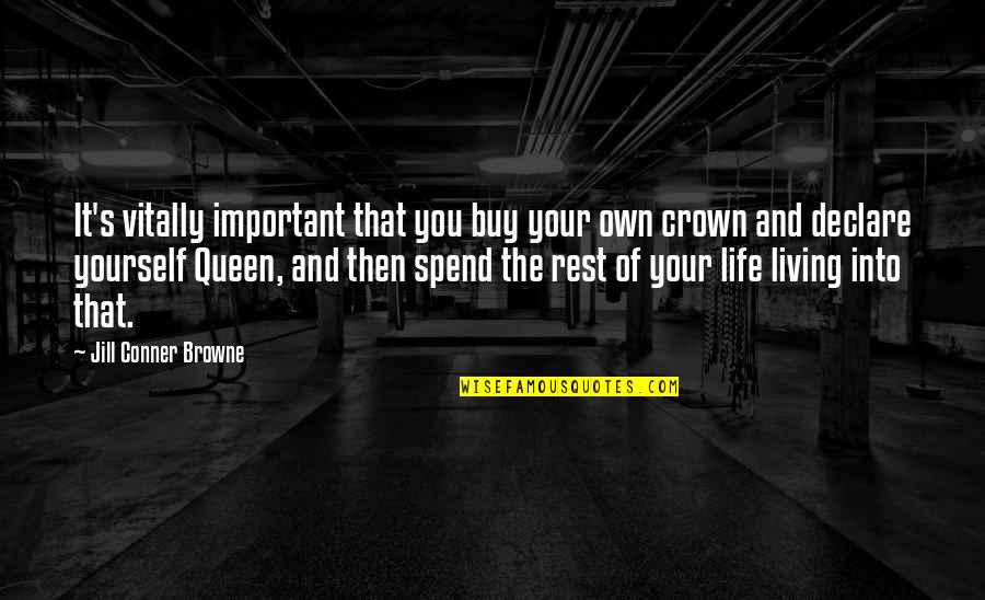 Crown'd Quotes By Jill Conner Browne: It's vitally important that you buy your own
