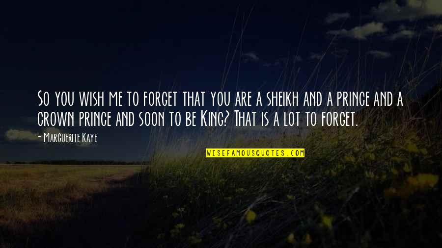 Crown'd Quotes By Marguerite Kaye: So you wish me to forget that you