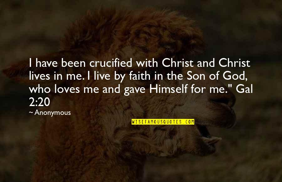 Crucified God Quotes By Anonymous: I have been crucified with Christ and Christ