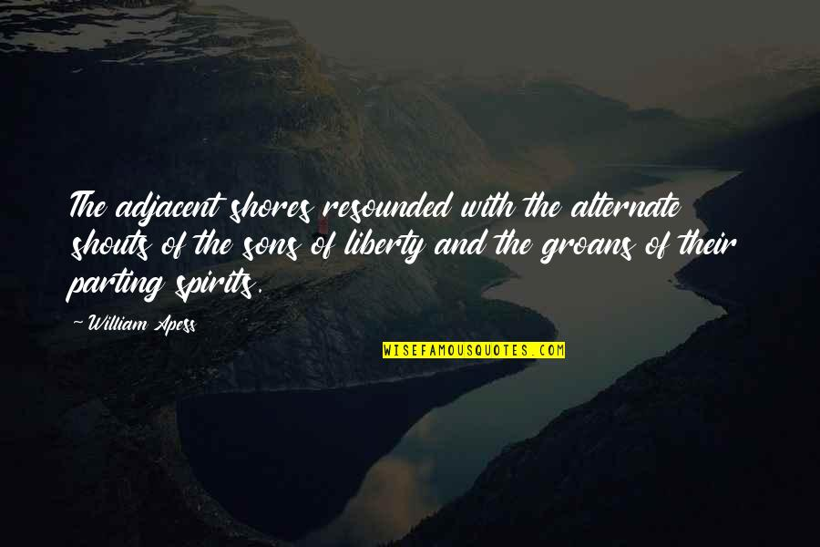 Crucified God Quotes By William Apess: The adjacent shores resounded with the alternate shouts