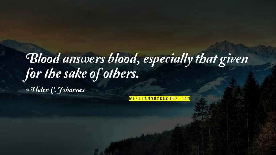 Crum'ling Quotes By Helen C. Johannes: Blood answers blood, especially that given for the