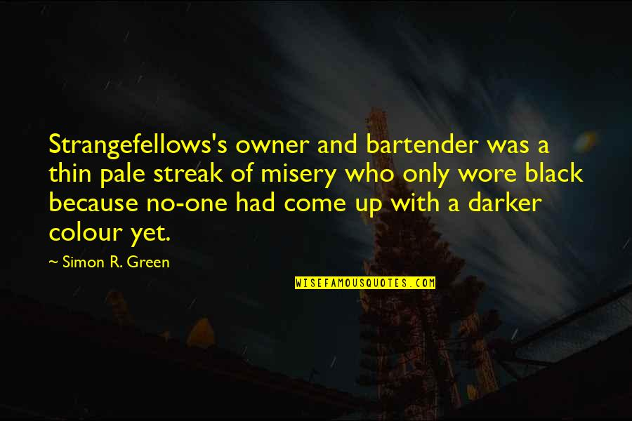 Crum'ling Quotes By Simon R. Green: Strangefellows's owner and bartender was a thin pale