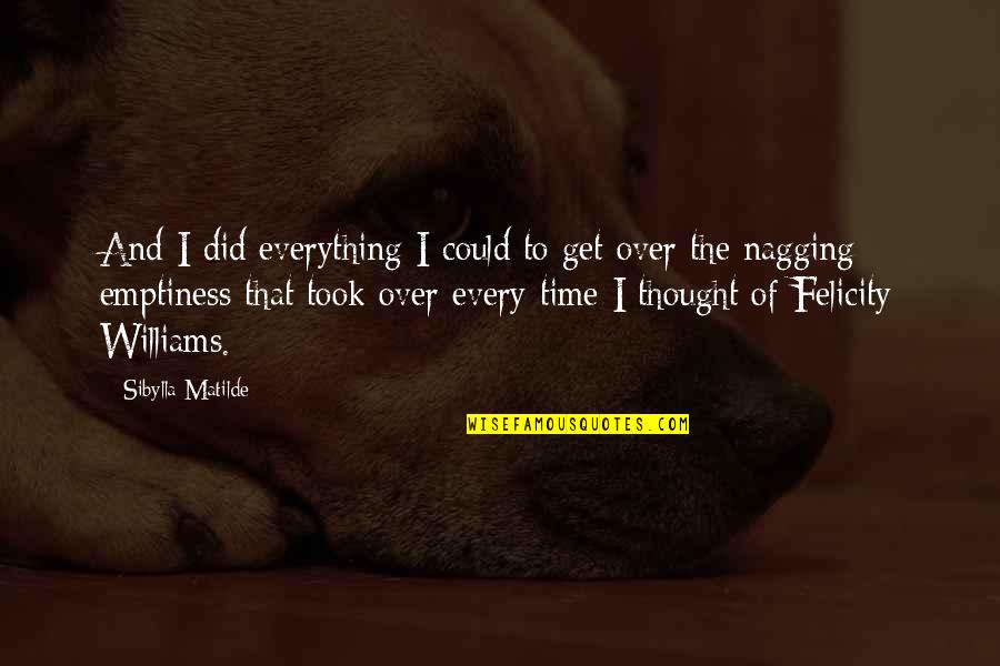 Crunch Bandicoot Quotes By Sibylla Matilde: And I did everything I could to get