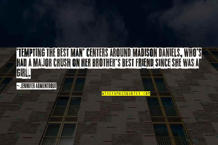 Crush On Your Friend Quotes By Jennifer Armentrout: 'Tempting the Best Man' centers around Madison Daniels,