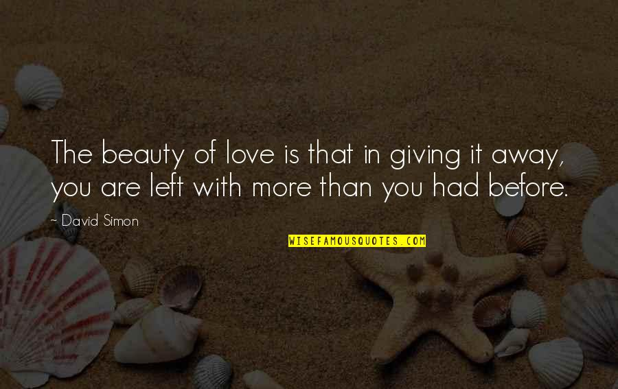 Crush Wattpad Quotes By David Simon: The beauty of love is that in giving