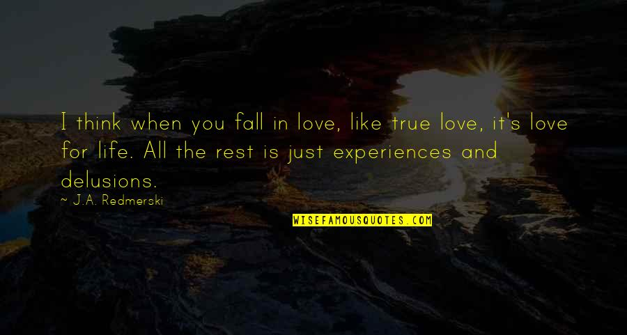 Crush Wattpad Quotes By J.A. Redmerski: I think when you fall in love, like