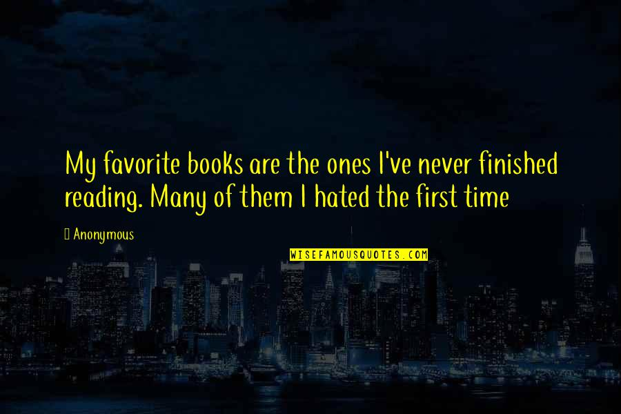 Cry Babies Quotes By Anonymous: My favorite books are the ones I've never