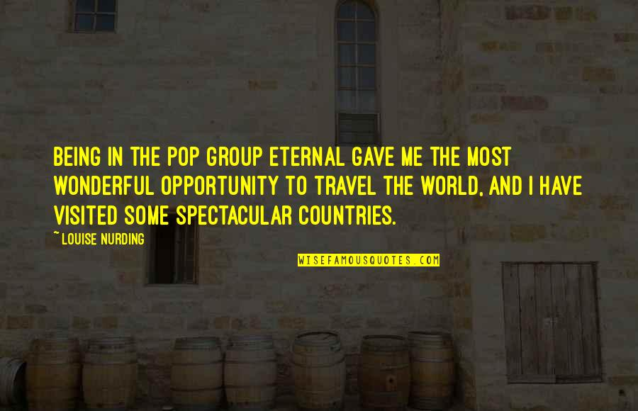 Cry Babies Quotes By Louise Nurding: Being in the pop group Eternal gave me