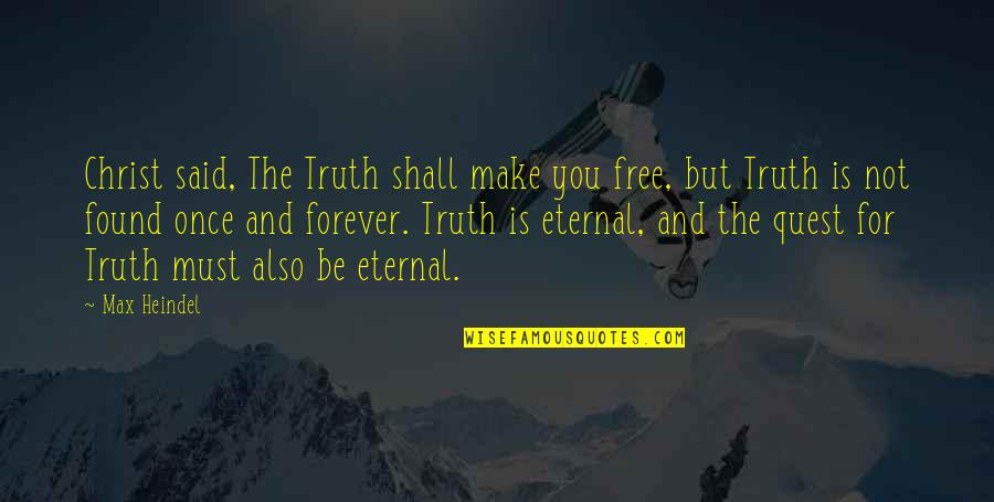 Cry Babies Quotes By Max Heindel: Christ said, The Truth shall make you free,