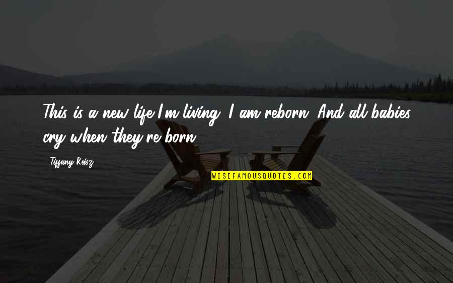 Cry Babies Quotes By Tiffany Reisz: This is a new life I'm living. I