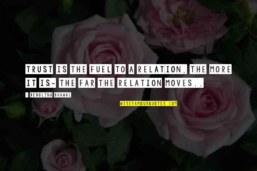 Crypt Fiend Quotes By Debolina Bhawal: Trust is the fuel to a relation, the