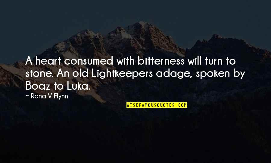 Crypt Fiend Quotes By Rona V Flynn: A heart consumed with bitterness will turn to